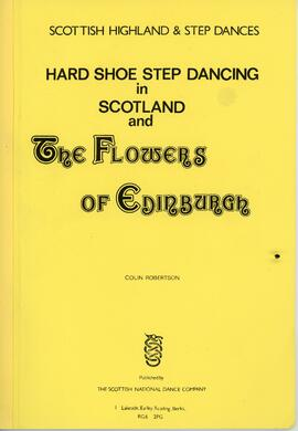 Hard Shoe Step Dancing in Scotland and The Flowers of Edinburgh