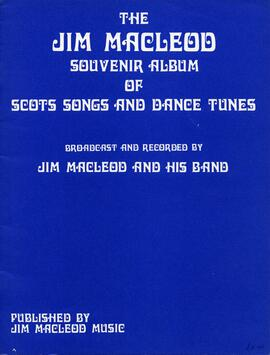 The Jim MacLeod Souvenier Album of Scots Songs and Dance Tunes