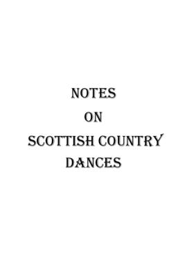 Notes on Scottish Country Dances