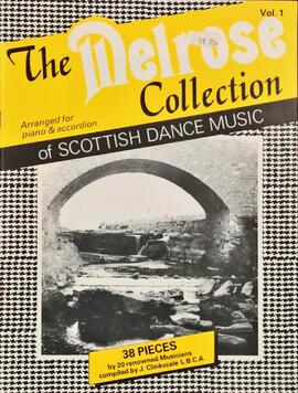 The Melrose Collection of Scottish Dance Music Volume 1