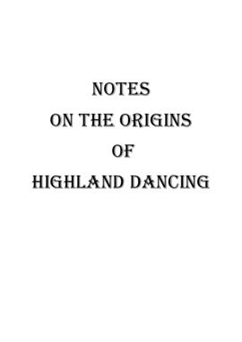 Notes on the Origins of  Highland Dancing