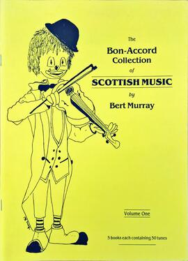 The Bon-Accord Collection of Scottish Music Voloume I