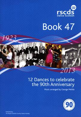 Royal Scottish Country Dance Society Book 47 - 12 Dances to Celebrate the 90th Anniversary