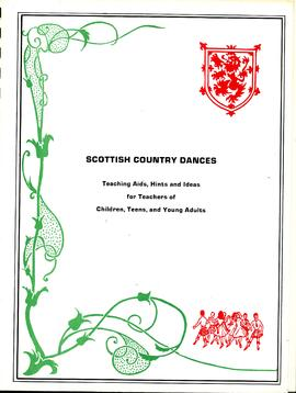 Scottish Country Dances Teaching Aids, Hints and Ideas for Teachers of Children, Teens and Young ...