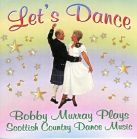 Let's Dance.  Bobby Murray Plays Scottish Country Dance Music