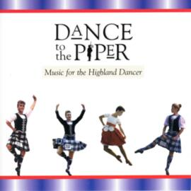 Dance to the Piper  Music for the Highland Dancer