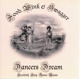 Dancers Dream - Hood, Wink & Swagger. Scottish Step Dance Music