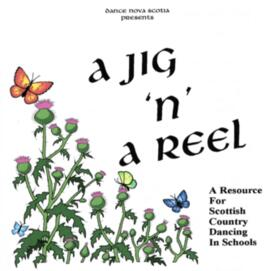 A Jig 'n' A Reel. A Resource for Scottish Country Dancing in Schools