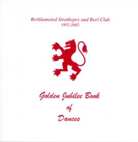 Golden Jubilee Book of Dances (Berkhamsted Strathspey & Reel Club)