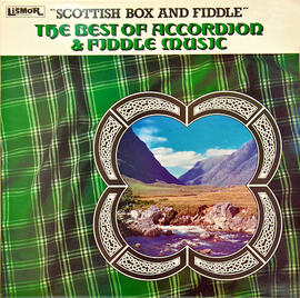 """Scottish Box and Fiddle"". The Best of Accordion & Fiddle Music"