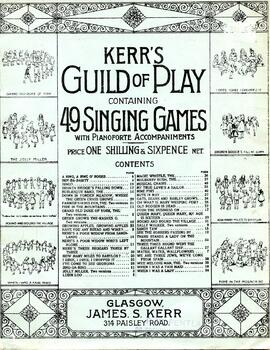 Kerr's Guild of Play Containing 49 Singing Games with Pianoforte Accompaniments