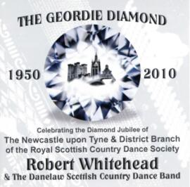 The Geordie Diamond  Celebrating the Diamond Jubilee of The Newcastle upon Tyne & District Branch of the RSCDS