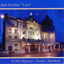 "Jack Sinclair ""Live"" At His Majesty's Tgheatre, Aberdeen"