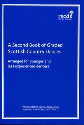 A Second Book of Graded Scottish Country Dances arranged for younger and less expreienced dancers