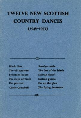 Twelve New Scottish Country Dances (1946-1957)