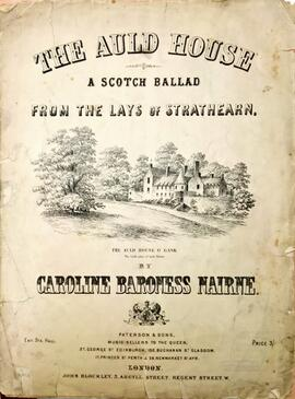 The Auld House, A Scotch Ballad from The Lays of Strathean