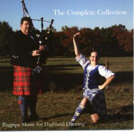 The Complete Collection. Bagpipe Music for Highland Dancing